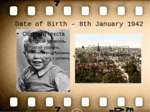 Date of Birth – 8th January 1942