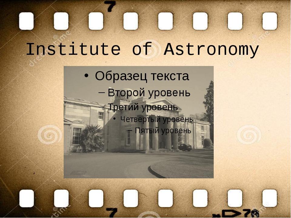 Institute of Astronomy