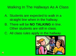 Walking In The Hallways As A Class Students are expected to walk in a straigh