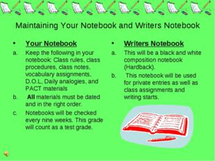 Maintaining Your Notebook and Writers Notebook Your Notebook Keep the follow