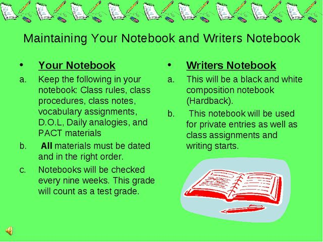 Maintaining Your Notebook and Writers Notebook Your Notebook Keep the follow...