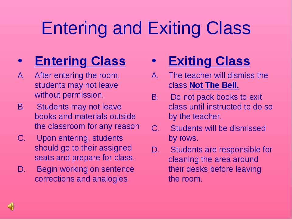 Entering and Exiting Class Entering Class After entering the room, students m...