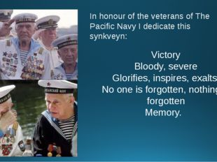 In honour of the veterans of The Pacific Navy I dedicate this synkveyn: Victo