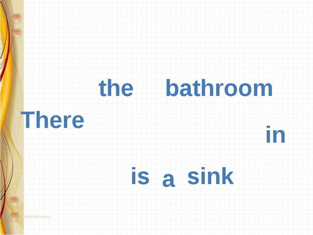 There is a sink in the	 bathroom