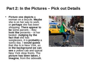 Part 2: In the Pictures – Pick out Details  Picture one depicts a woman on a