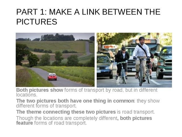 PART 1: MAKE A LINK BETWEEN THE PICTURES  Both pictures show forms of transpo...