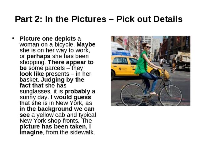 Part 2: In the Pictures – Pick out Details  Picture one depicts a woman on a...