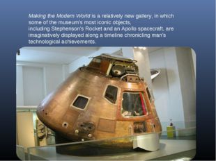 Making the Modern Worldis a relatively new gallery, in which some of the mus