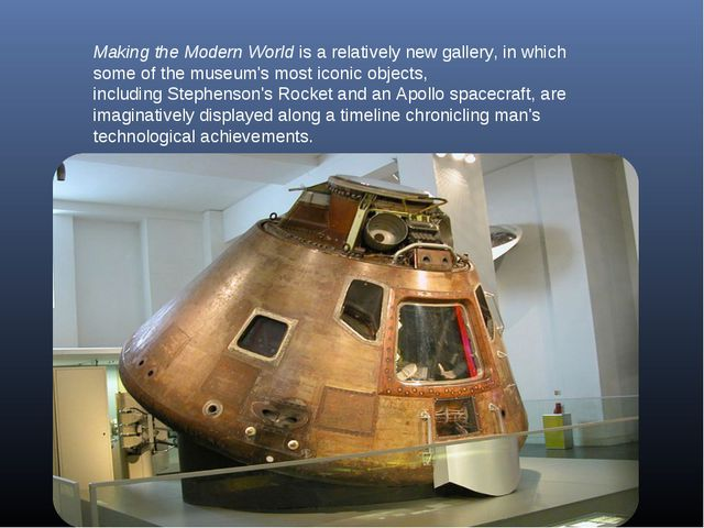 Making the Modern Worldis a relatively new gallery, in which some of the mus...