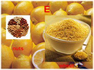 E nuts wheat