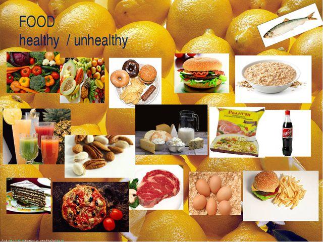 FOOD healthy / unhealthy