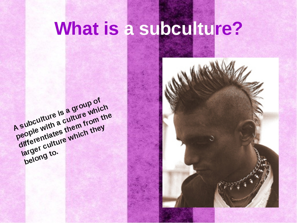 What is a subculture? A subculture is a group of people with a culture which...