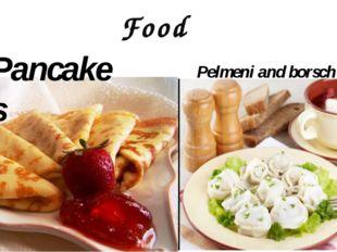 Food Pancakes Pelmeni and borsch