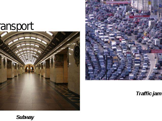 Transport Subway Traffic jam