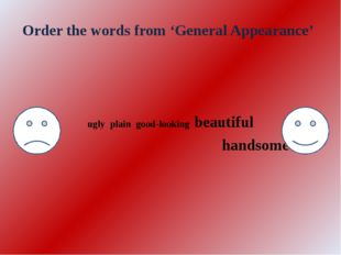Order the words from 'General Appearance' ugly plain good-looking beautiful h