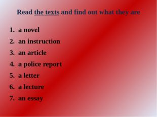 Read the texts and find out what they are a novel an instruction an article a