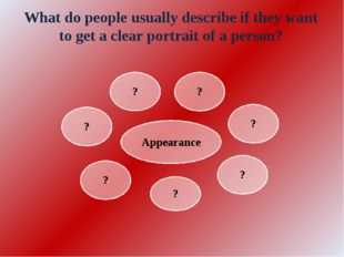 What do people usually describe if they want to get a clear portrait of a per