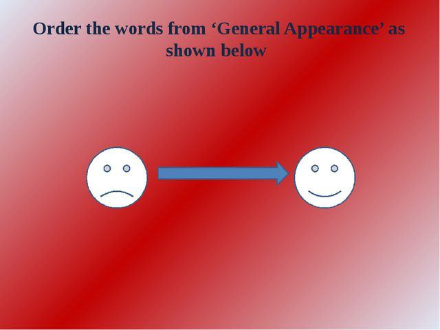 Order the words from 'General Appearance' as shown below