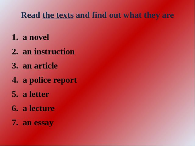 Read the texts and find out what they are a novel an instruction an article a...