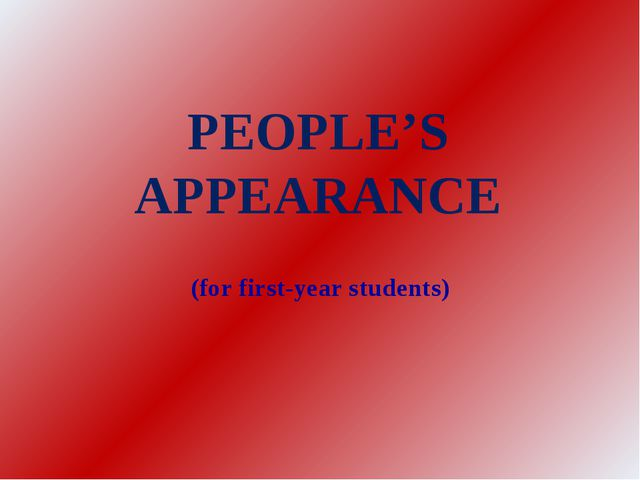 PEOPLE'S APPEARANCE (for first-year students) PEOPLE'S APPEARANCE (for second...