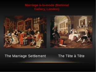 Marriage à-la-mode (National Gallery, London) The Tête à Tête The Marriage Se