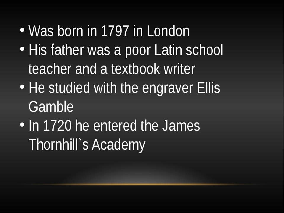 Was born in 1797 in London His father was a poor Latin school teacher and a t...