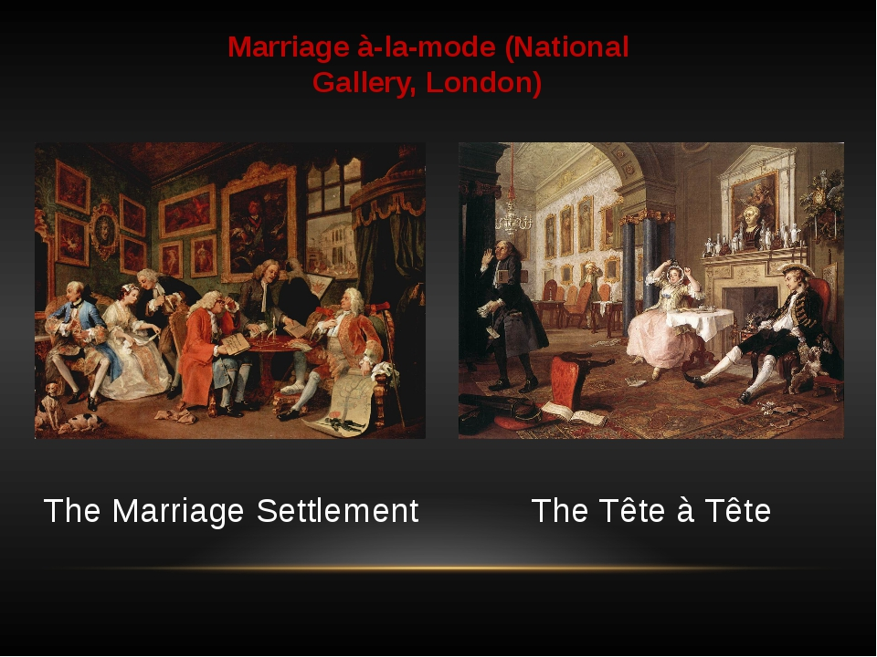 Marriage à-la-mode (National Gallery, London) The Tête à Tête The Marriage Se...