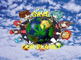 OUR PLANET SAVE