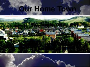 Our Home Town
