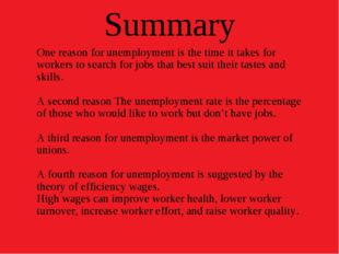 Summary One reason for unemployment is the time it takes for workers to searc