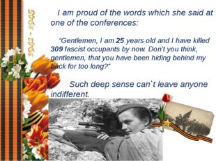 """I am proud of the words which she said at one of the conferences: """"Gentlemen"""