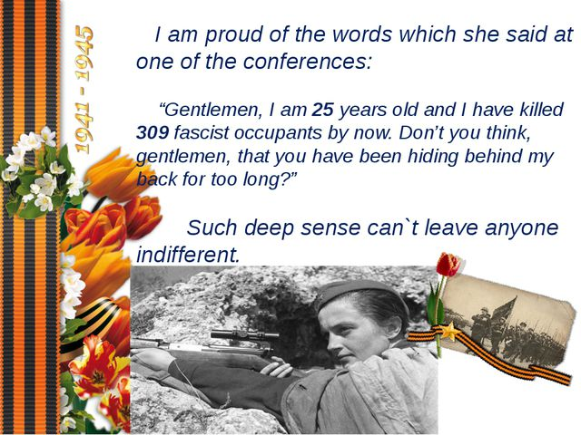 """I am proud of the words which she said at one of the conferences: """"Gentlemen..."""