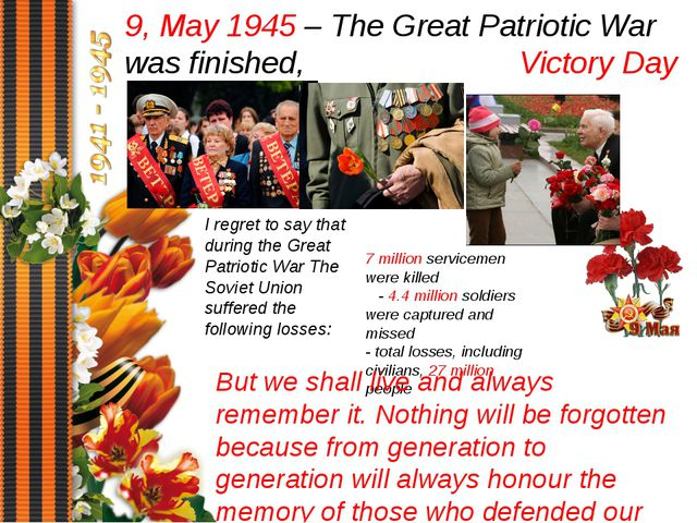 9, May 1945 – The Great Patriotic War was finished, Victory Day 7 million ser...