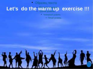 Let's do the warm up exercise !!!