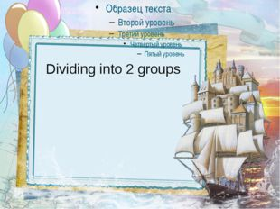 Dividing into 2 groups