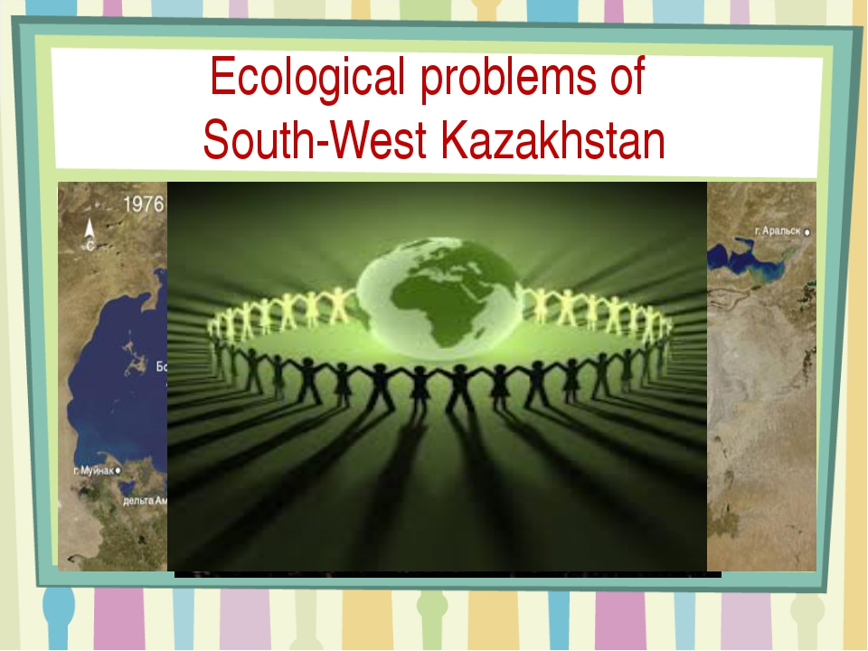 Ecological problems of South-West Kazakhstan
