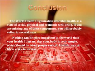 The World Health Organization describes health as a state of social, physica