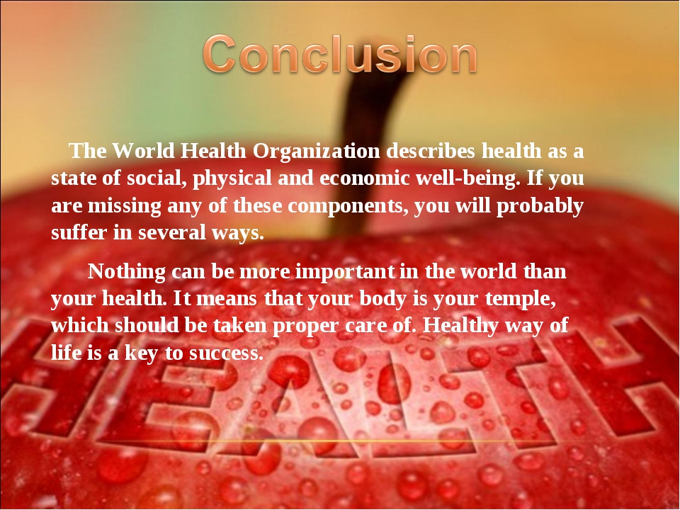 The World Health Organization describes health as a state of social, physica...
