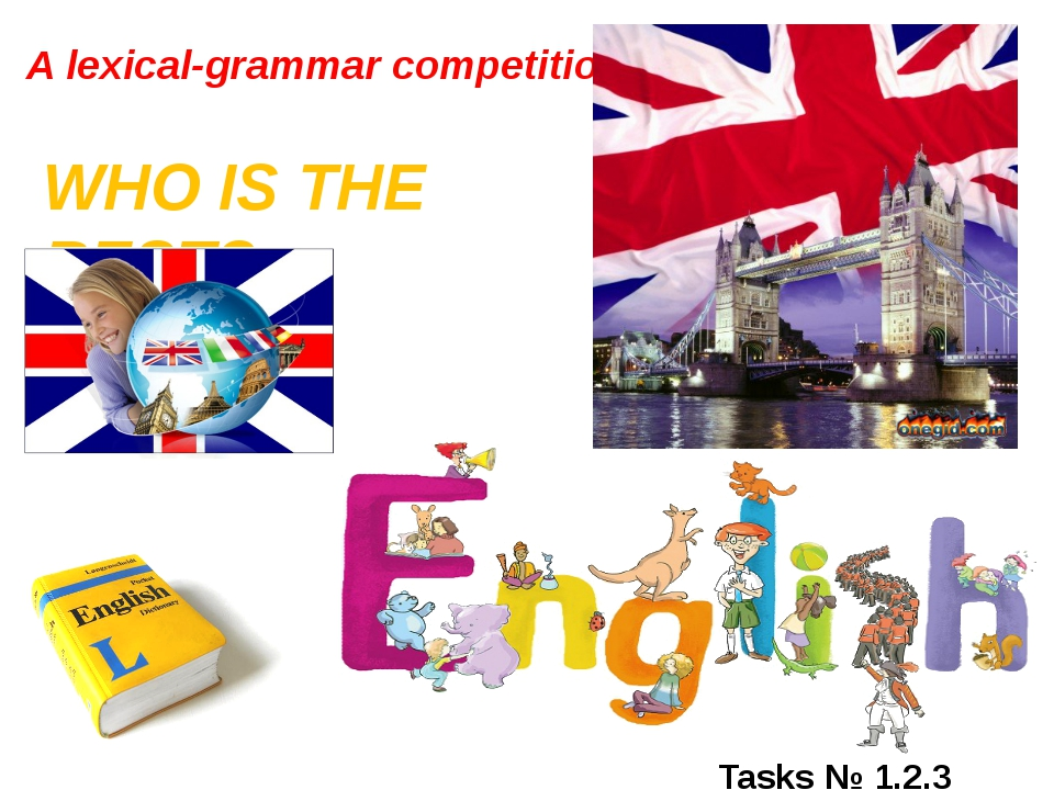 A lexical-grammar competition WHO IS THE BEST? Tasks № 1,2,3