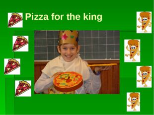 Pizza for the king