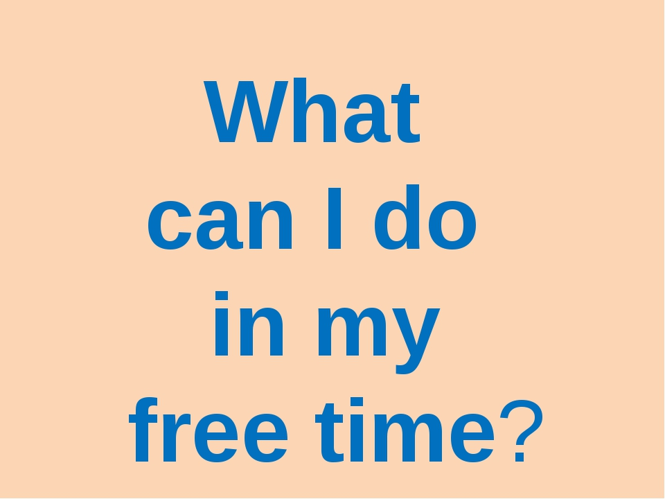 What can I do in my free time?