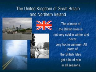 The United Kingdom of Great Britain and Northern Ireland The climate of the B