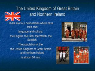 The United Kingdom of Great Britain and Northern Ireland There are four natio