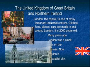 The United Kingdom of Great Britain and Northern Ireland London, the capital,