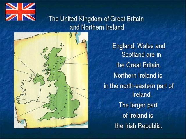 The United Kingdom of Great Britain and Northern Ireland England, Wales and S...