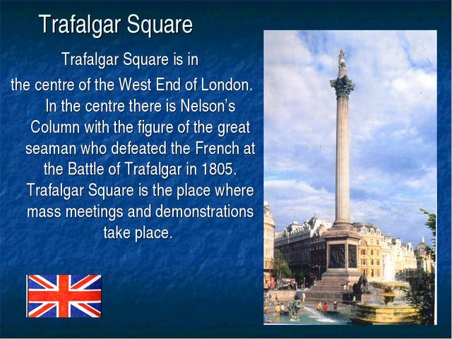 Trafalgar Square Trafalgar Square is in the centre of the West End of London...