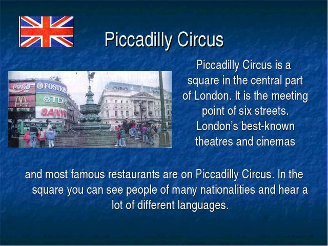 Piccadilly Circus Piccadilly Circus is a square in the central part of London...