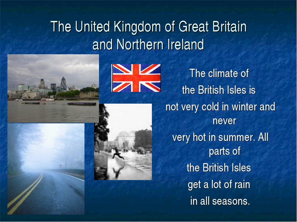 The United Kingdom of Great Britain and Northern Ireland The climate of the B...
