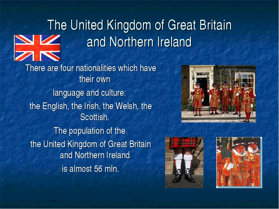 The United Kingdom of Great Britain and Northern Ireland There are four natio...