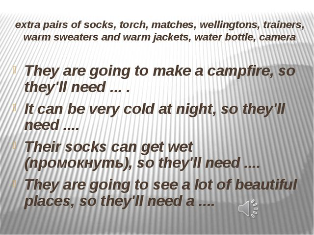 extra pairs of socks, torch, matches, wellingtons, trainers, warm sweaters an...